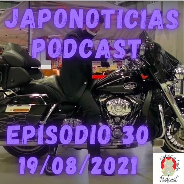 Episodio 30 Japonoticias Podcast