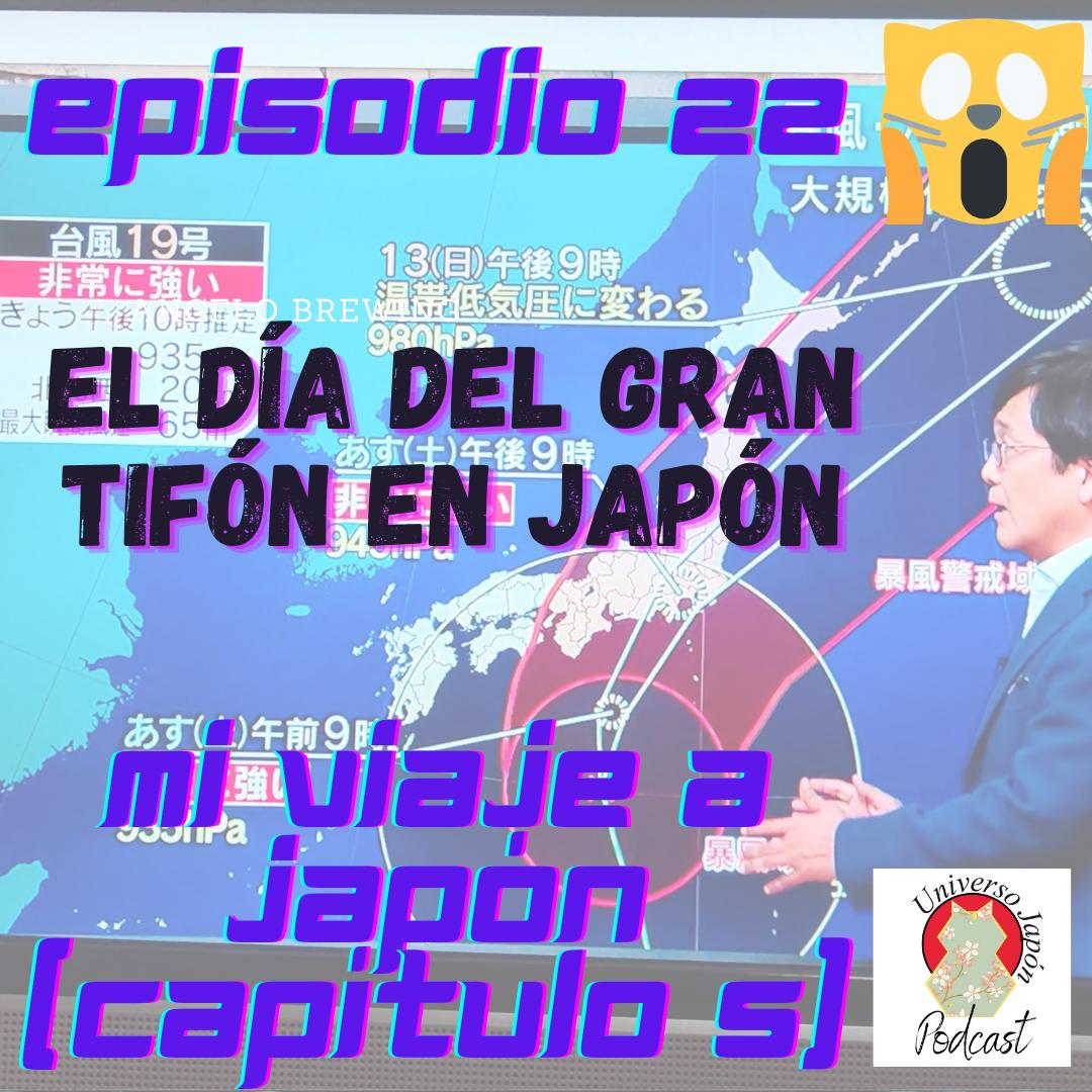 Episodio 22. Universo Japón Podcast