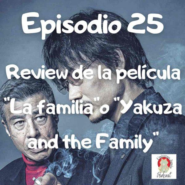 Episodio 25. Una familia o Yakuza and the Family