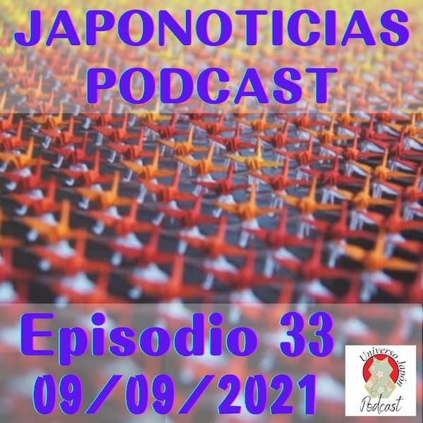 Episodio 33.Japonoticias Podcast día 09-09-2021