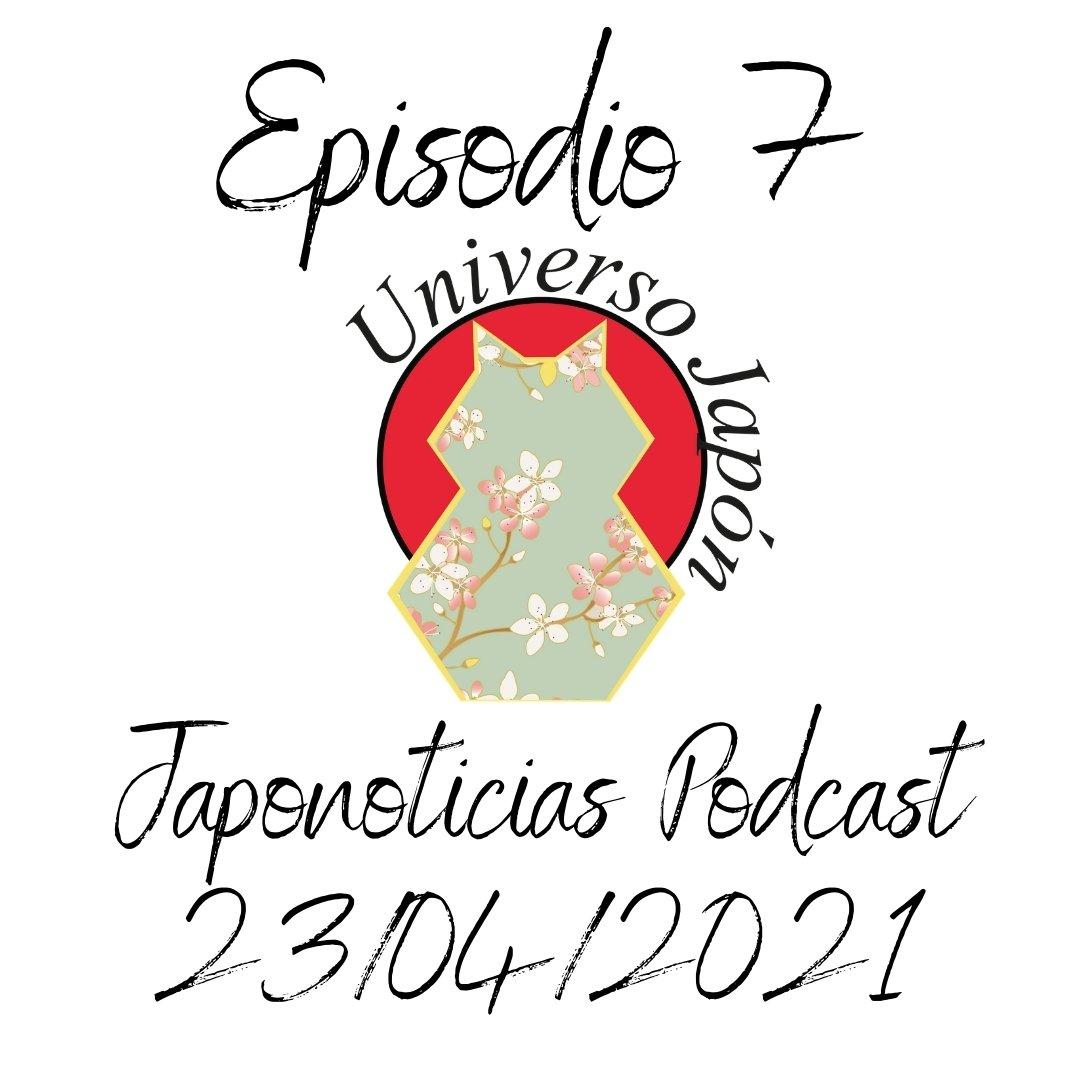 Episodio 7. Universo Japón Podcast