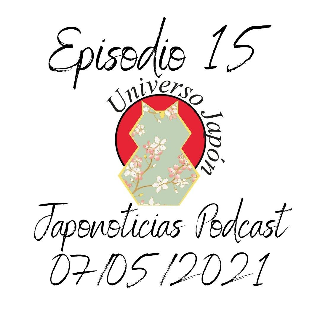 Episodio 15. Universo Japón Podcast
