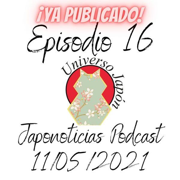 Episodio 16. Universo Japón Podcast